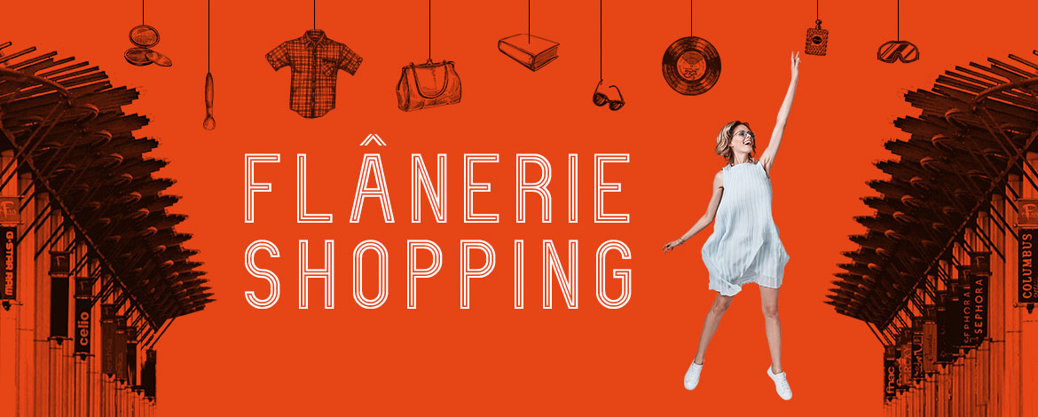 FLANERIE SHOPPING